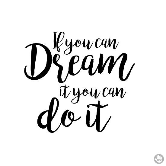 If you can dream it, you can do it. Live your dreams. ✨